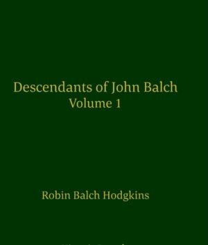 Cover of Descendants of John Balch, Volume 1